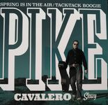 "7""✦PIKE CAVALERO✦""Spring Is In The Air/Tack-Tack Boogie"" Cool Jiver Floorfiller♫"